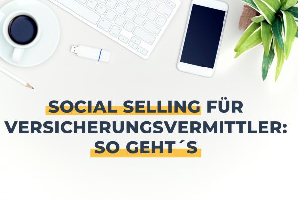 """Blogartikel """"Social Selling für Versicherungsvermittler: So geht's"""" von Nadja Smeilus"""